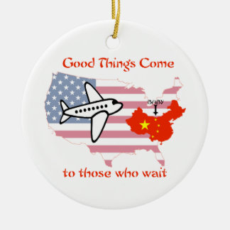 Good Things Come to Those Who Wait -China adoption Round Ceramic Ornament
