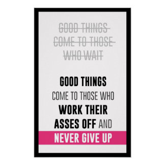 GOOD THINGS  COME TO THOSE  WHO WAIT  GOOD THINGS POSTER
