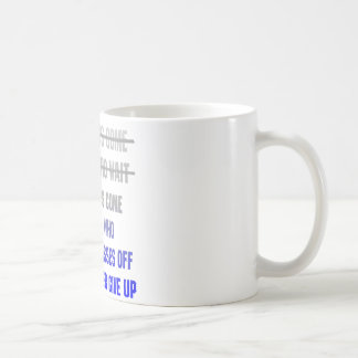 Good Things Come To Those Who Work Their Asses Off Coffee Mug
