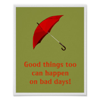 Good things Too Can happen On bad days. Poster
