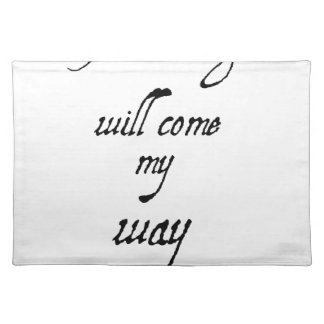 good things will come my way2 (2) place mat