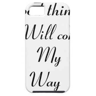 Good things will come my way case for the iPhone 5