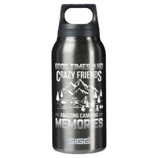 Good Times Crazy Friend Camping Memories Insulated Water Bottle
