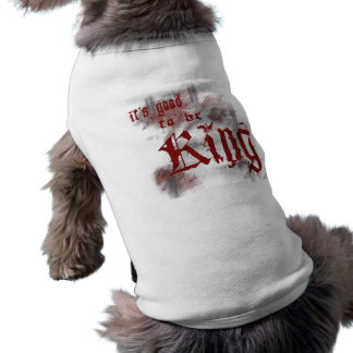 Good to be King Pet Clothing