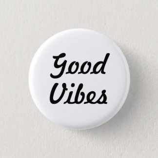 Good Vibes 1 Inch Round Button