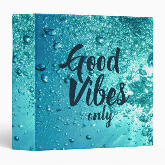 Good Vibes and Cool Blue Water 3 Ring Binder
