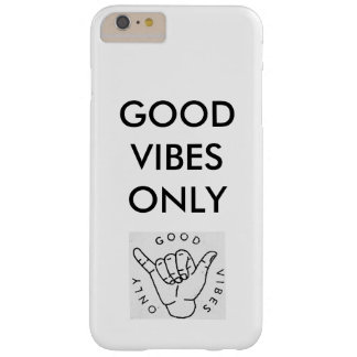 good vibes only barely there iPhone 6 plus case