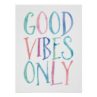 Good Vibes Only - Colorful Watercolor Typography Poster