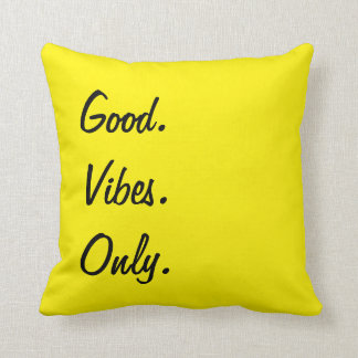 Good. Vibes. Only. Customizable Black And Yellow Throw Pillow