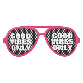 GOOD VIBES ONLY funny party shades in custom color