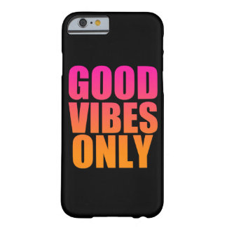 Good Vibes Only funny phone case Barely There iPhone 6 Case