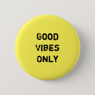 """Good Vibes Only""  Inpirational Quote Design 2 Inch Round Button"