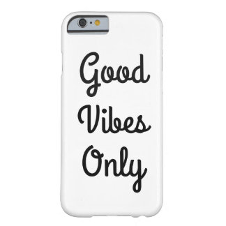 Good Vibes Only Iphone 6 Barely There Case Cover