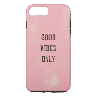 Good Vibes Only. iPhone 7 Plus Case