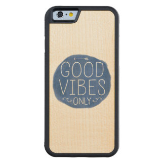 Good Vibes Only iPhone Case Maple iPhone 6 Bumper Case