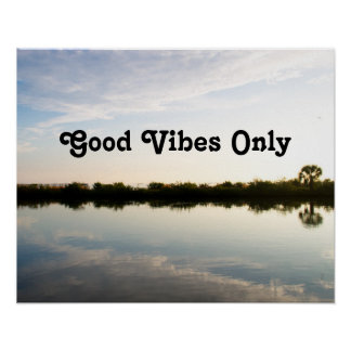 Good Vibes Only Nature Inspirational Motivational Poster