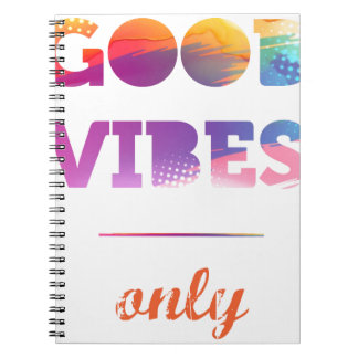 Good Vibes Only Notebooks