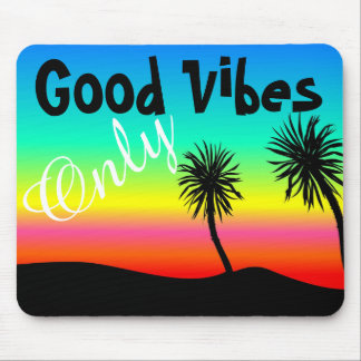 Good Vibes Only Palm Tree Tropical Sunset MousePad