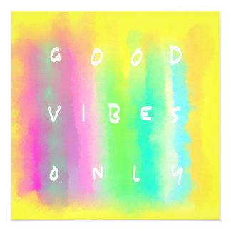 Good Vibes Only Positivity Inspiration Painting 5.25x5.25 Square Paper Invitation Card