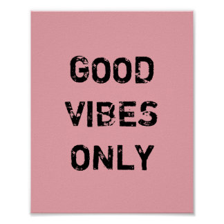 GOOD VIBES ONLY. POSTER