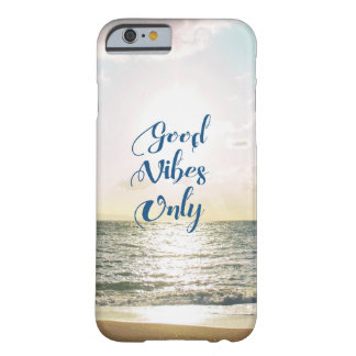 """""""Good Vibes Only"""" Quote Be Positive, Sea Beach Sun Barely There iPhone 6 Case"""