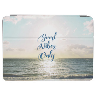 """Good Vibes Only"" Quote Be Positive, Sea Beach Sun iPad Air Cover"