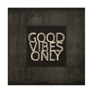 good vibes only quote on wood panel wood canvases