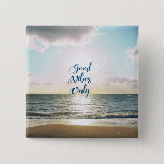 """""""Good Vibes Only"""" Quote Typography Sea Sun 2 Inch Square Button"""