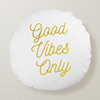 Good Vibes Only Round Pillow