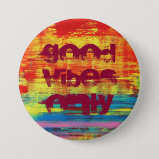 """Good Vibes Only"" Sunny Colorful Abstract Art 3 Inch Round Button"