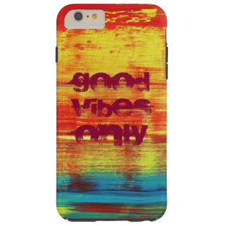 Good Vibes Only - Sunny Red Abstract Art Tough iPhone 6 Plus Case