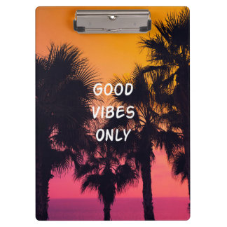 """""""Good Vibes Only""""  Tropical Beach Palms Sunset Clipboard"""