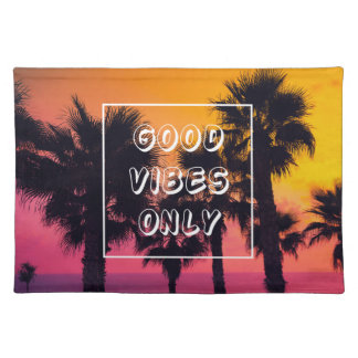 """""""Good Vibes Only""""  Tropical Beach Palms Sunset Placemat"""
