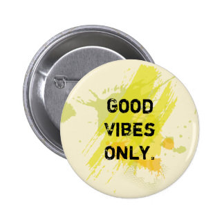 """Good Vibes Only."" Uplifting Quotes 2 Inch Round Button"