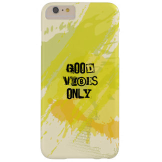 """""""Good Vibes Only."""" Uplifting Quotes Barely There iPhone 6 Plus Case"""