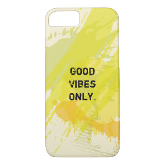 """""""Good Vibes Only."""" Uplifting Quotes iPhone 7 Case"""