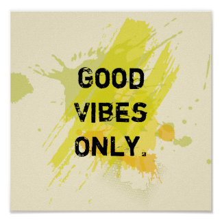 """Good Vibes Only."" Uplifting Quotes Poster"