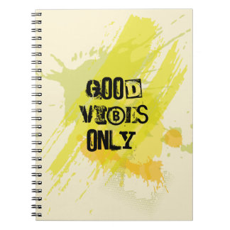"""Good Vibes Only."" Uplifting Quotes Spiral Note Book"