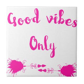 Good vibes tile