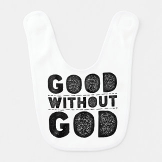 Good Without God Baby Bibs