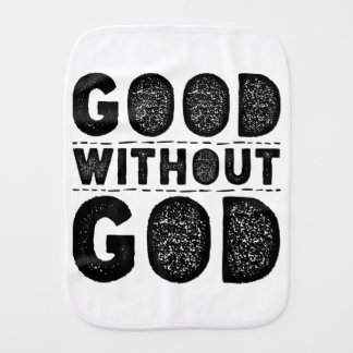 Good Without God Baby Burp Cloth