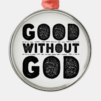 Good Without God Metal Ornament