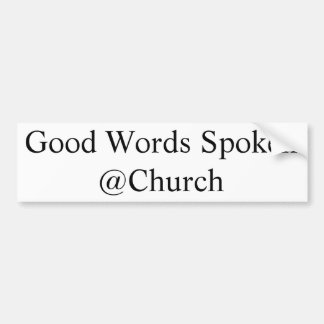 Good Words Spoken @Church sticker