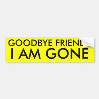 goodbye friends bumper sticker