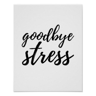 Goodbye Stress - White Poster