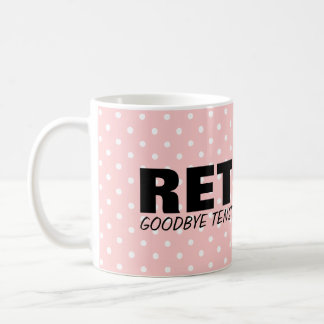Goodbye tension Hello pension! Fun retirement mug