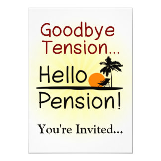 "Goodbye Tension, Hello Pension Funny Retirement 5"" X 7"" Invitation Card"