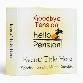 Goodbye Tension, Hello Pension Funny Retirement Binder