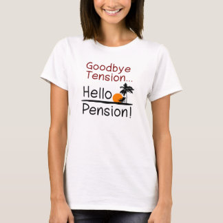 Goodbye Tension, Hello Pension Funny Retirement T-Shirt