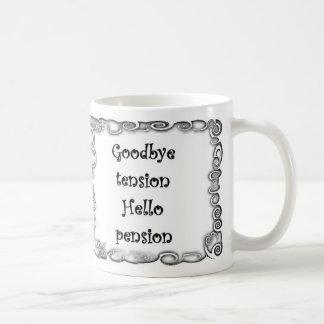 Goodbye tension Hello pension Mug